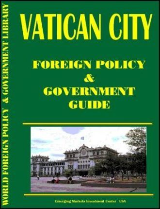 Vatican City Foreign Policy and Government Guide