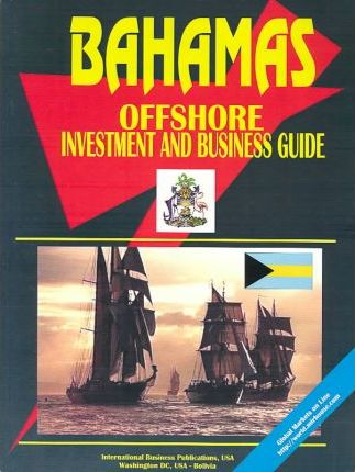 Bahamas Offshore Sector Investment and Business Guide