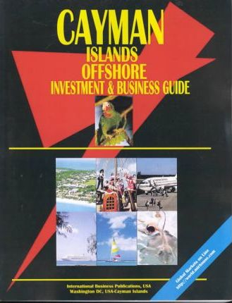 Cayman Islands Offshore Investment & Business Guide