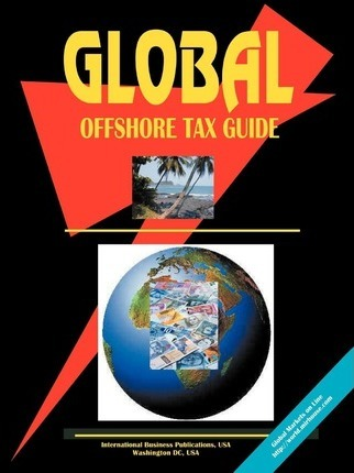 Global Offshore Tax Guide, Volume 1