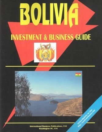 Bolivia Investment & Business Guide