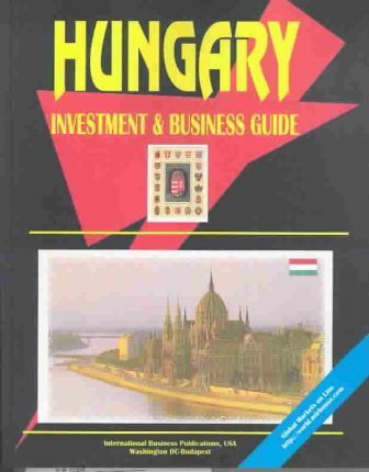 Hungary Investment and Business Guide
