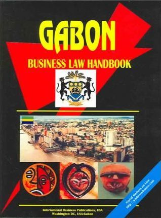 Gabon Business Law Handbook