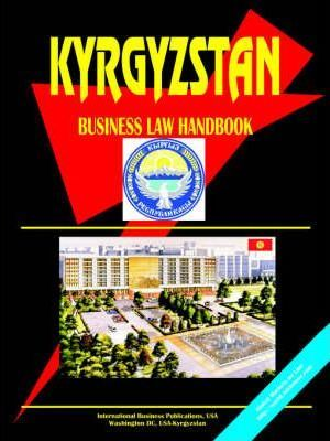 Kyrgyzstan Business Law Handbook
