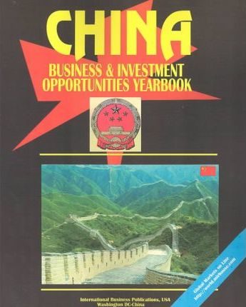 China Business & Investment Opportunities Yearbook