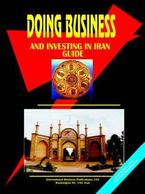 Doing Business and Investing in Iran Guide