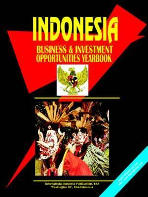 Indonesia: Business and Investment Opportunities Yearbook