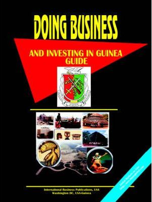 Doing Business and Investing in Guinea Guide