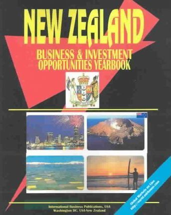 New Zealand Business and Investment Opportunities Yearbook