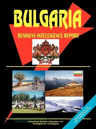 Bulgaria Business Intelligence Report