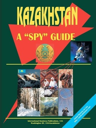 Kazakhstan a Spy Guide