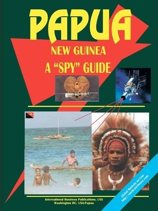 Papua New Guinea a Spy Guide
