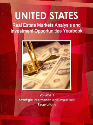 United States Real Estate Markets Analysis And Investment Opportunities Yearbook