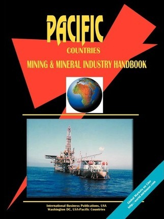 Pacific Countries Mining and Mineral Industry Handbook