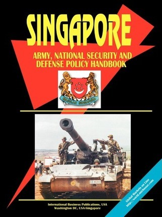 Singapore Army, National Security and Defense Policy Handbook