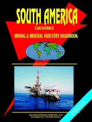 South America Countries Mineral Industry Handbook