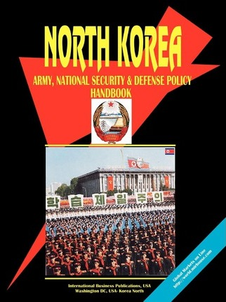 Korea North Army, National Security and Defense Policy Handbook