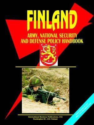 Finland Army, National Security and Defense Policy Handbook