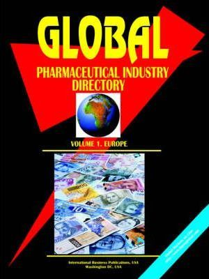 Global Pharmaceutical Industry Directory, Vol. 1 Europe