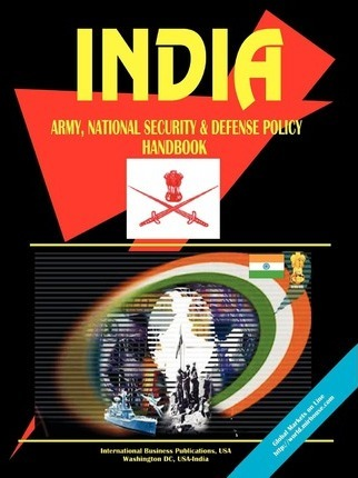 India Army, National Security and Defense Policy Handbook