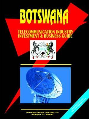 Botswana Telecommunication Industry Investment and Business Guide