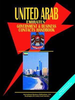 United Arab Emirates Government and Business Contacts Handbook
