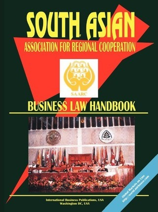 South Asian Association for Regional Cooperation (Saarc) Business Law Handbook