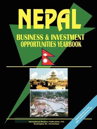 Nepal Business and Investment Opportunities Yearbook