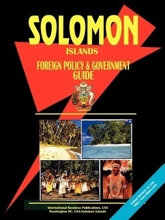 Solomon Islands Foreign Policy and Government Guide