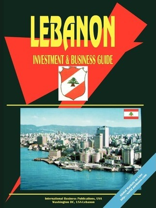 Lebanon Investment and Business Guide