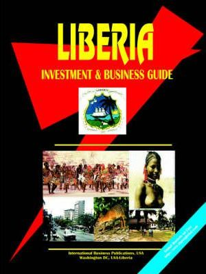 Liberia Investment and Business Guide