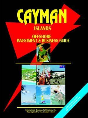 Cayman Islands Offshore Investment and Business Guide