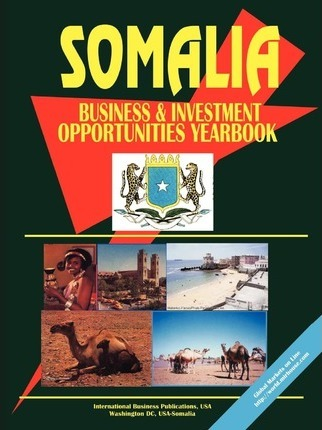 Somalia Business and Investment Opportunities Yearbook
