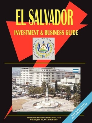 El Salvador Investment and Business Guide