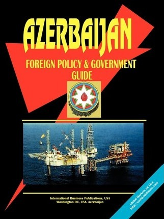 Azerbaijan Foreign Policy and Government Guide
