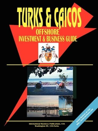 Turks & Caicos Offshore Investment & Business Guide