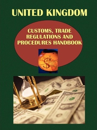 UK Customs, Trade Regulations and Procedures Handbook