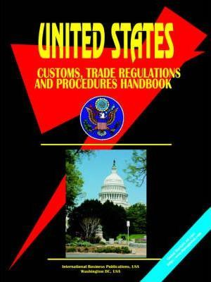 United States Customs, Trade Regulations and Procedures Hand