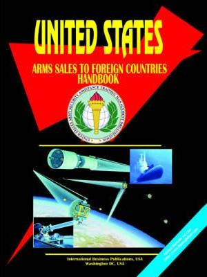 Us Arms Sales to Foreign Countries Handbook