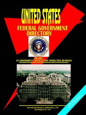 Us Federal Government Directory, Vol.1 Business