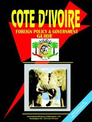 Cote D'Ivoire Foreign Policy and Government Guide