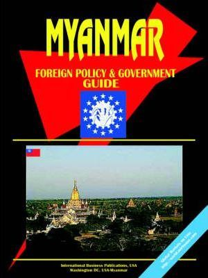 Myanmar Foreign Policy and Government Guide