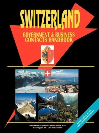 Switzerland Government and Business Contacts Haadbook