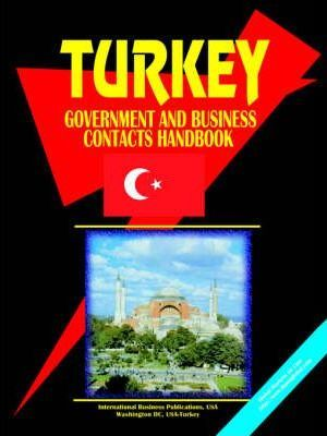 Turkey Government and Business Contacts Handbook