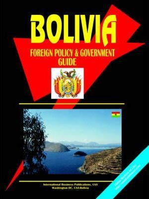 Bolivia Foreign Policy and Government Guide