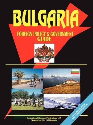 Bulgaria Foreign Policy and Government Guide