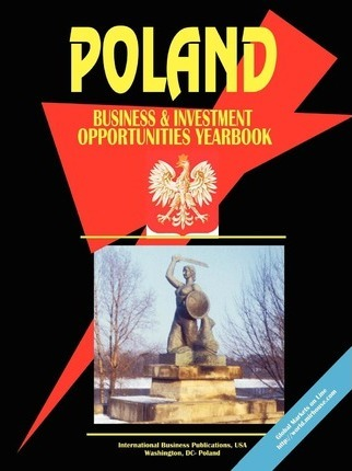 Poland Business and Investment Opportunities Yearbook