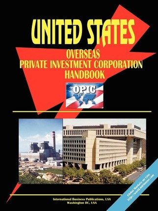 Us Overseas Private Investment Corporation (Opic) Handbook