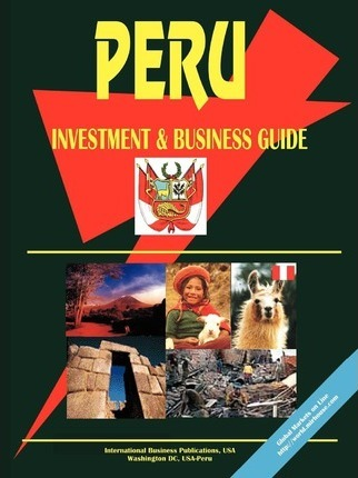 Peru Investment and Business Guide