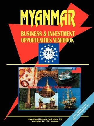 Myanmar Business & Investment Opportunities Yearbook